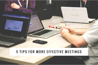 how to have effective meetings, Five Tips for More Effective Meetings