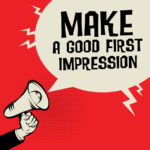 "Nail the ""First Impression"""